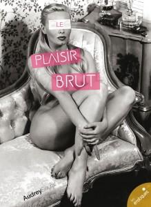 Le Plaisir brut - Les érotiques