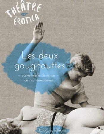 Les deux Gougnottes - Les érotiques