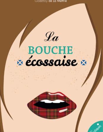 La Bouche écossaise - Les érotiques